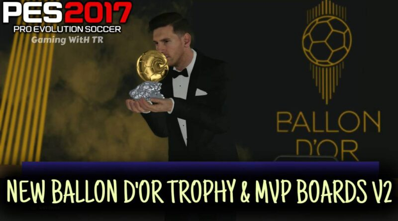 PES 2017   NEW BALLON D'OR TROPHY & MVP BOARDS V2   DOWNLOAD & INSTALL