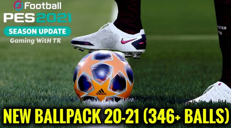 PES 2021 | NEW BALLPACK 20-21 | 346+ BALLS V4 | DOWNLOAD & INSTALL