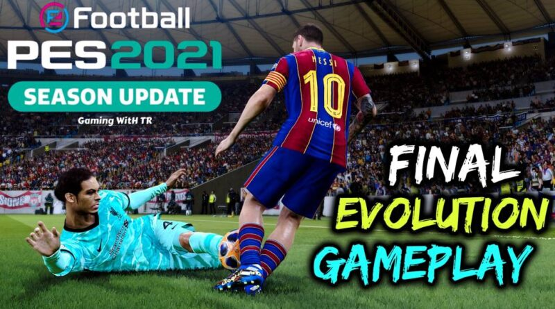 PES 2021 | NEW FINAL EVOLUTION GAMEPLAY MOD | DOWNLOAD & INSTALL