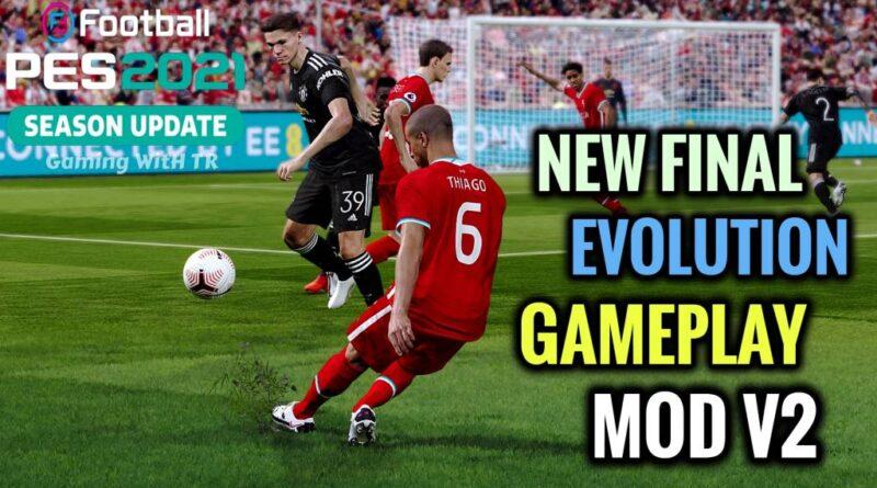 PES 2021 | NEW FINAL EVOLUTION GAMEPLAY MOD V2 | DOWNLOAD & INSTALL