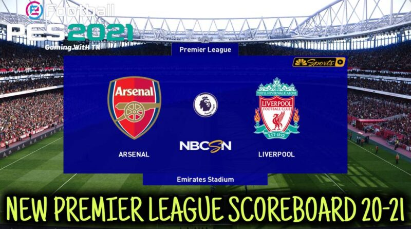 PES 2021 | NEW PREMIER LEAGUE SCOREBOARD 20-21 | DOWNLOAD & INSTALL