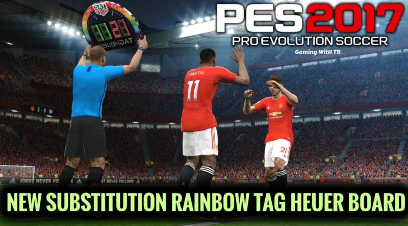 PES 2017 | NEW SUBSTITUTION RAINBOW TAG HEUER BOARD | DOWNLOAD & INSTALL