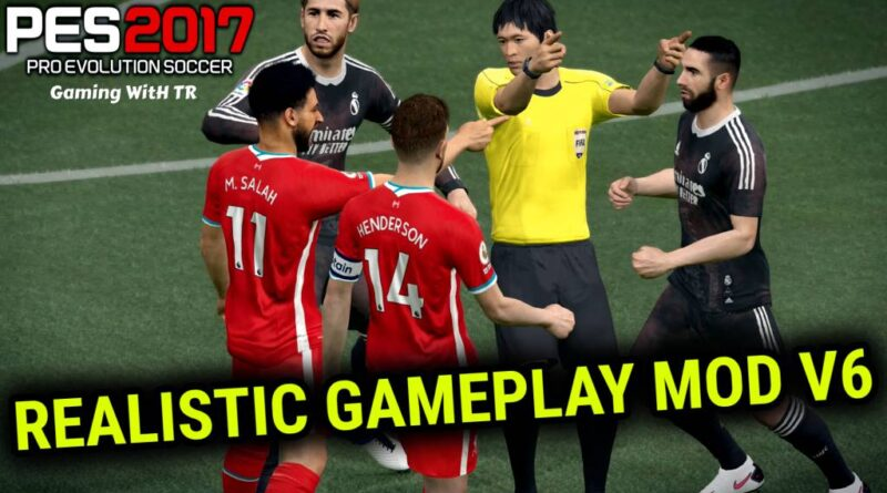 PES 2017 | REALISTIC GAMEPLAY MOD V6 | DOWNLOAD & INSTALL