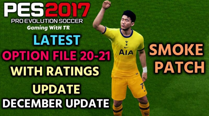 PES 2017 | LATEST OPTION FILE 20-21 WITH RATINGS UPDATE | SMOKE PATCH | DECEMBER UPDATE | DOWNLOAD & INSTALL