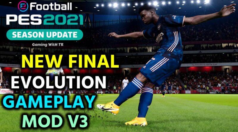 PES 2021 | NEW FINAL EVOLUTION GAMEPLAY MOD V3 | DOWNLOAD & INSTALL