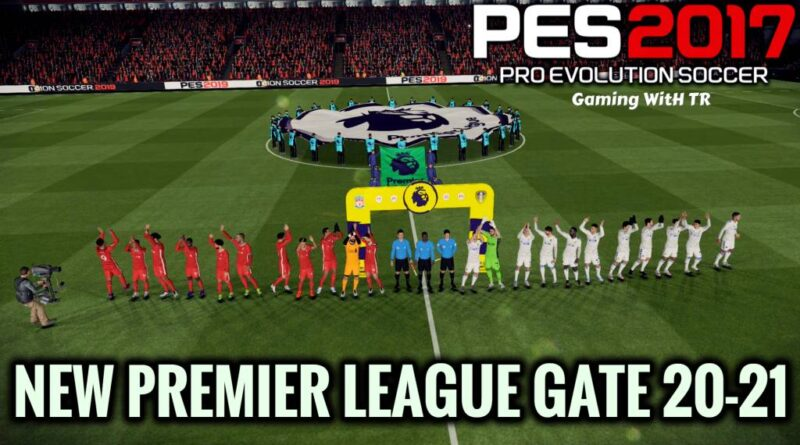 PES 2017   NEW PREMIER LEAGUE GATE 20-21   DOWNLOAD & INSTALL