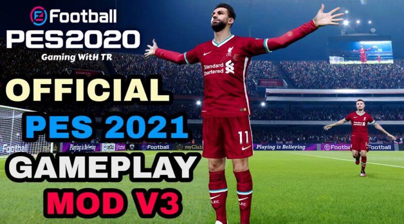 PES 2020 | OFFICIAL PES 2021 GAMEPLAY MOD V3 | DOWNLOAD & INSTALL