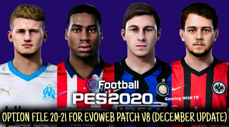 PES 2020 | LATEST OPTION FILE 20-21 | EVOWEB PATCH V8 | DECEMBER UPDATE | DOWNLOAD & INSTALL
