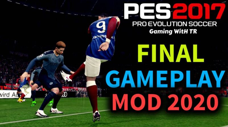 PES 2017 | FINAL GAMEPLAY MOD 2020 | DOWNLOAD & INSTALL