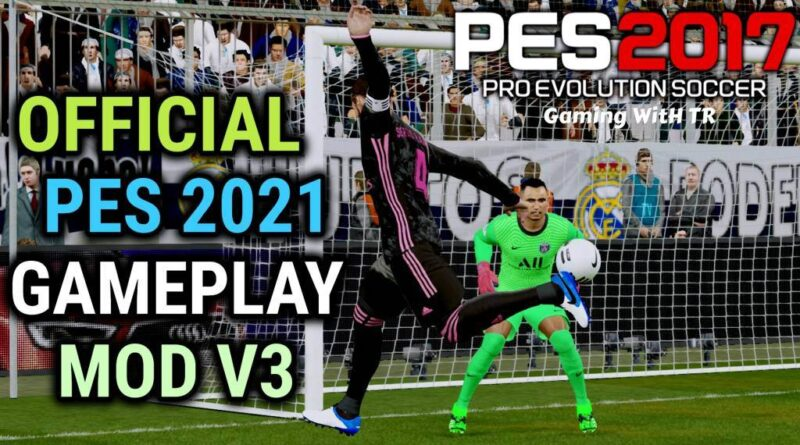 PES 2017 | OFFICIAL PES 2021 GAMEPLAY MOD V3 | DOWNLOAD & INSTALL