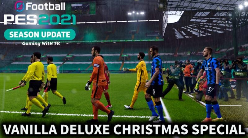 PES 2021 | HIGH RESOLUTION GRAPHIC MOD | VANILLA DELUXE CHRISTMAS SPECIAL | DOWNLOAD & INSTALL