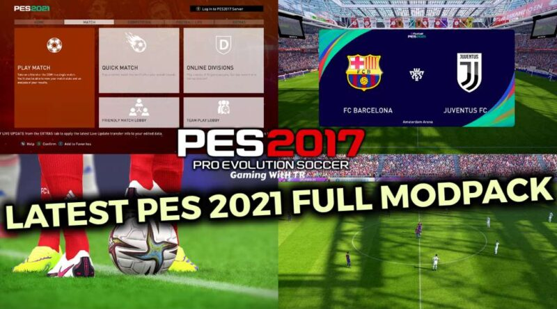 PES 2017 | LATEST PES 2021 FULL MODPACK | DOWNLOAD & INSTALL