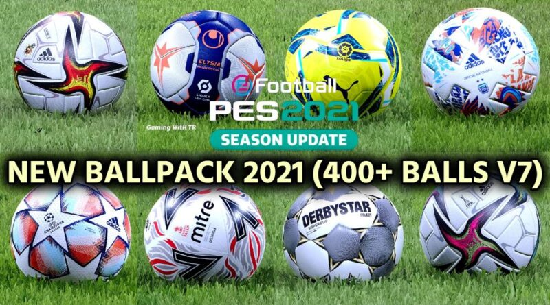 PES 2021 | NEW BALLPACK 2021 | 400+ BALLS V7 | DOWNLOAD & INSTALL