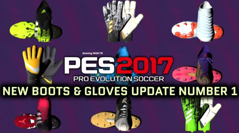 PES 2017 | NEW BOOTS & GLOVES UPDATE NUMBER 1 BY TISERA09 | DOWNLOAD & INSTALL