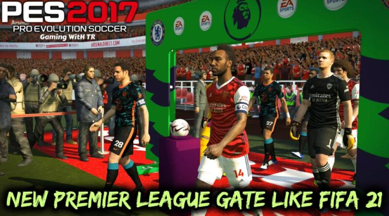 PES 2017 | NEW PREMIER LEAGUE GATE LIKE FIFA 21 | DOWNLOAD & INSTALL