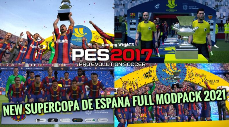 PES 2017 | NEW SUPERCOPA DE ESPANA FULL MODPACK 2021 | DOWNLOAD & INSTALL