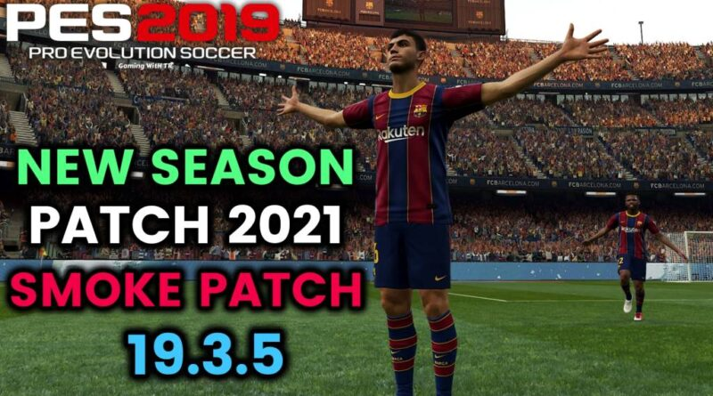 PES 2019 | NEW SEASON PATCH 2021 | SMOKE PATCH 19.3.5 | DOWNLOAD & INSTALL