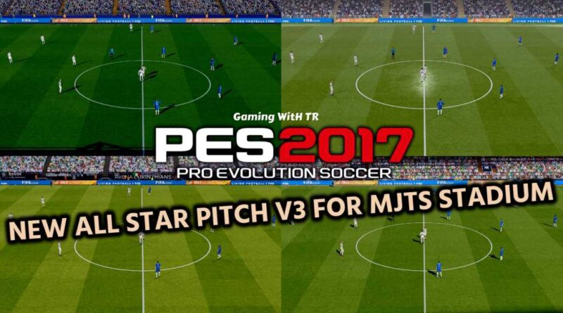 PES 2017 | NEW ALL STAR PITCH V3 FOR MJTS STADIUM | DOWNLOAD & INSTALL
