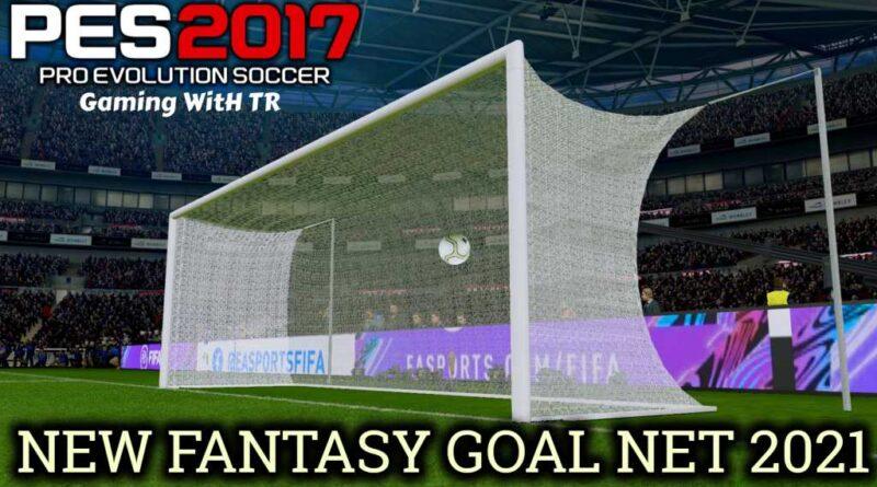 PES 2017 | NEW FANTASY GOAL NET 2021 | DOWNLOAD & INSTALL