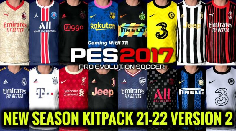 PES 2017 | NEW SEASON KITPACK 21-22 | UNOFFICIAL VERSION 2 | DOWNLOAD & INSTALL