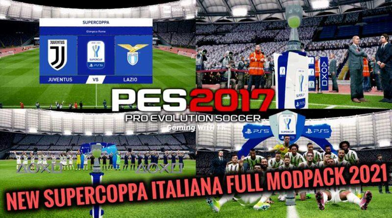 PES 2017   NEW SUPERCOPPA ITALIANA FULL MODPACK 2021   DOWNLOAD & INSTALL
