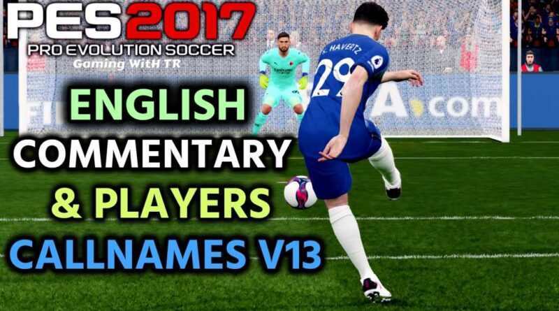 PES 2017 | ENGLISH COMMENTARY & PLAYERS CALLNAMES V13 | DOWNLOAD & INSTALL