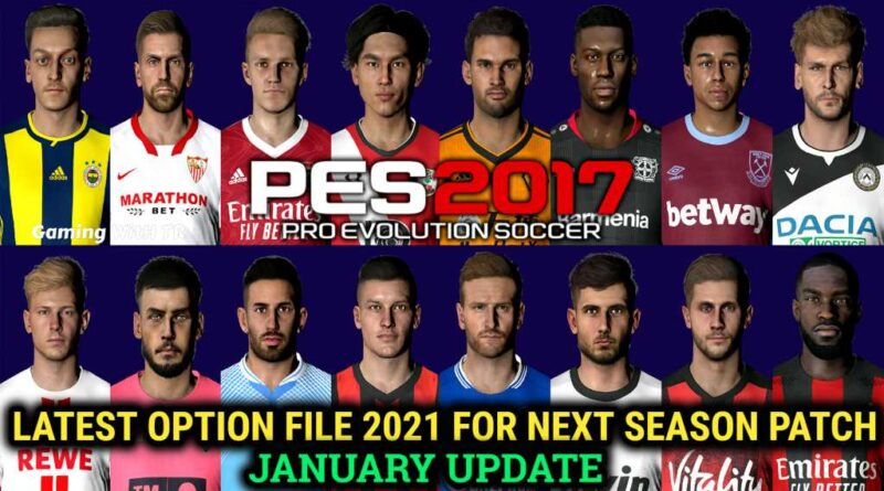 PES 2017 | LATEST OPTION FILE 2021 | NEXT SEASON PATCH | JANUARY UPDATE | DOWNLOAD & INSTALL