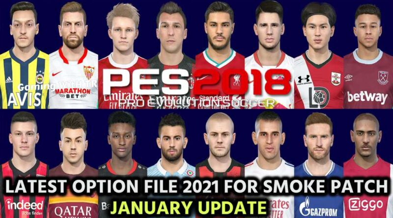 PES 2018 | LATEST OPTION FILE 2021 | SMOKE PATCH 18.3.2 | JANUARY UPDATE | DOWNLOAD & INSTALL