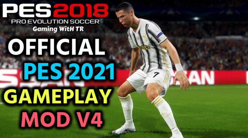 PES 2018 | OFFICIAL PES 2021 GAMEPLAY MOD V4 | DOWNLOAD & INSTALL