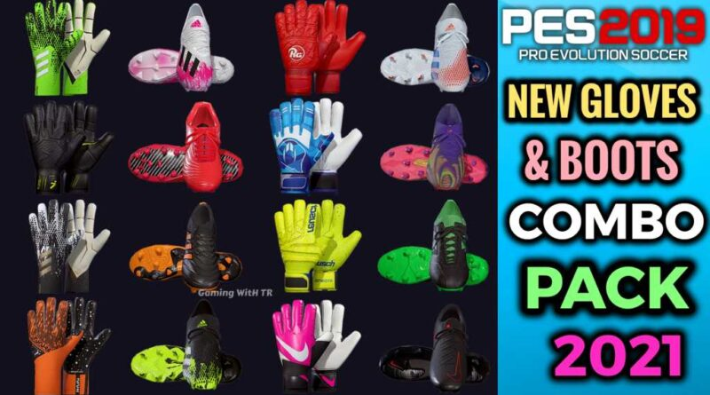 PES 2019 | NEW GLOVES & BOOTS COMBO PACK 2021 BY TISERA09 | DOWNLOAD & INSTALL
