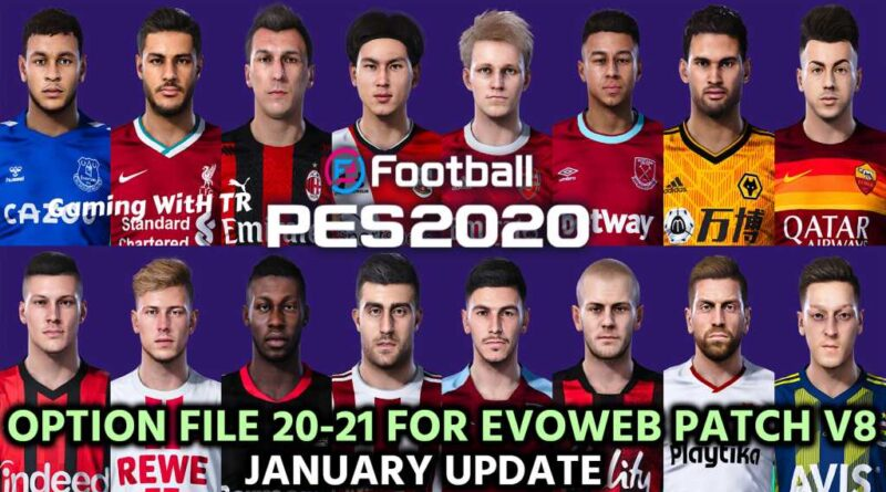 PES 2020 | LATEST OPTION FILE 20-21 | EVOWEB PATCH V8 | JANUARY UPDATE | DOWNLOAD & INSTALL