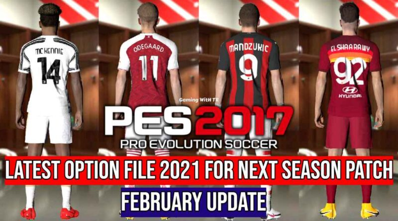 PES 2017 | LATEST OPTION FILE 2021 | NEXT SEASON PATCH | FEBRUARY UPDATE | DOWNLOAD & INSTALL
