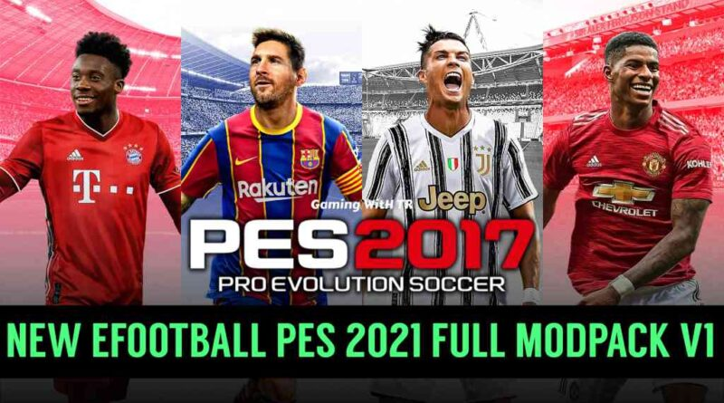 PES 2017 | NEW EFOOTBALL PES 2021 FULL MODPACK V1 | DOWNLOAD & INSTALL
