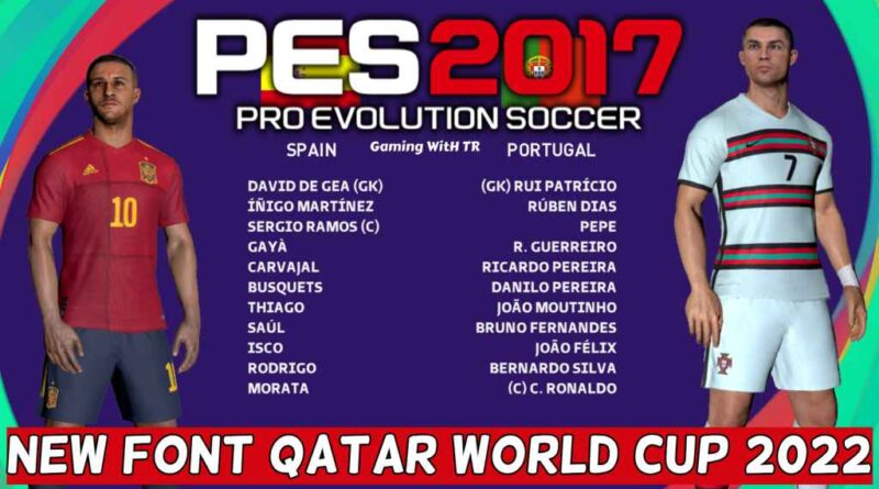 PES 2017   NEW FONT QATAR WORLD CUP 2022   DOWNLOAD & INSTALL