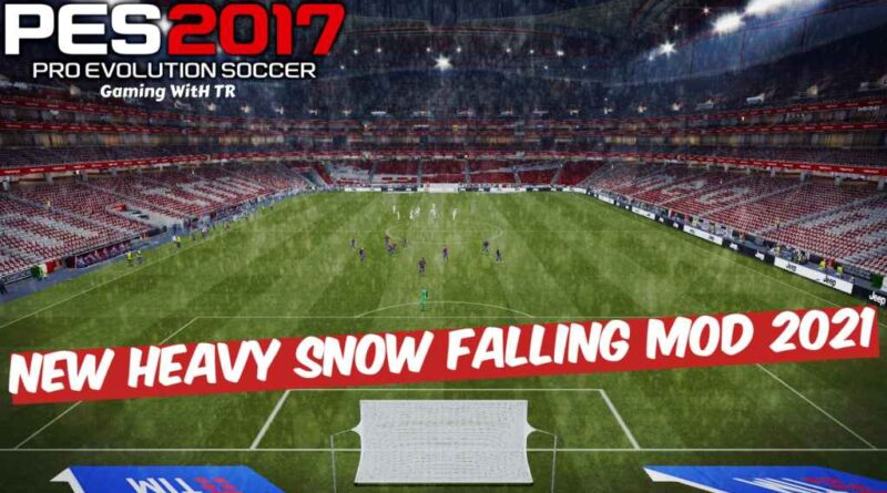 PES 2017   NEW HEAVY SNOW FALLING MOD 2021   DOWNLOAD & INSTALL