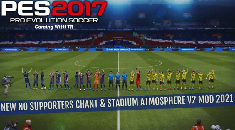 PES 2017 | NEW NO SUPPORTERS CHANT & STADIUM ATMOSPHERE V2 MOD 2021 | DOWNLOAD & INSTALL