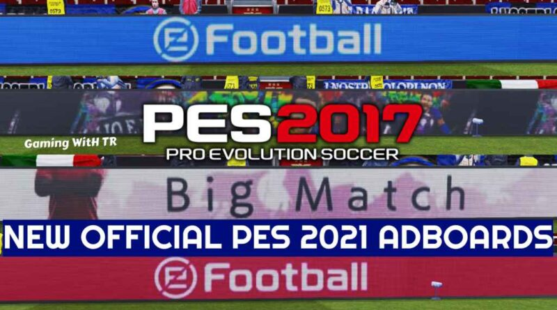 PES 2017 | NEW OFFICIAL PES 2021 ADBOARDS | DOWNLOAD & INSTALL