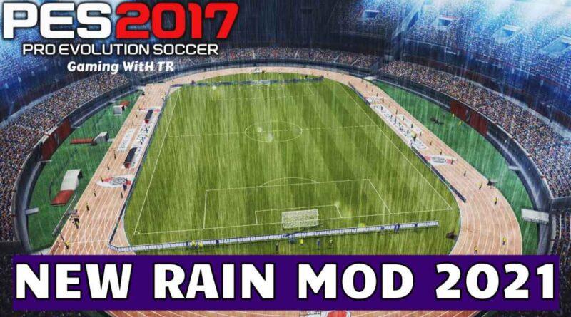 PES 2017   NEW RAIN MOD 2021   DOWNLOAD & INSTALL