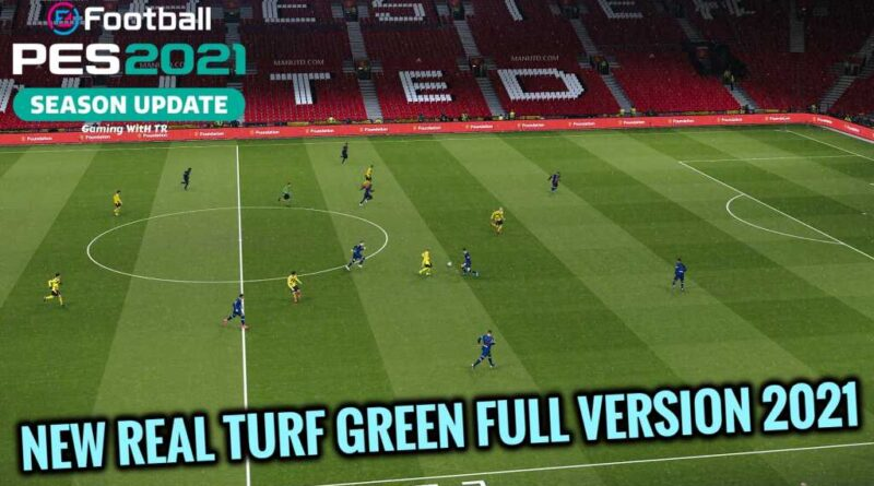 PES 2021   NEW REAL TURF GREEN FULL VERSION 2021   DOWNLOAD & INSTALL