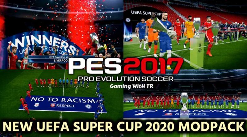 PES 2017 | NEW UEFA SUPER CUP 2020 MODPACK | DOWNLOAD & INSTALL