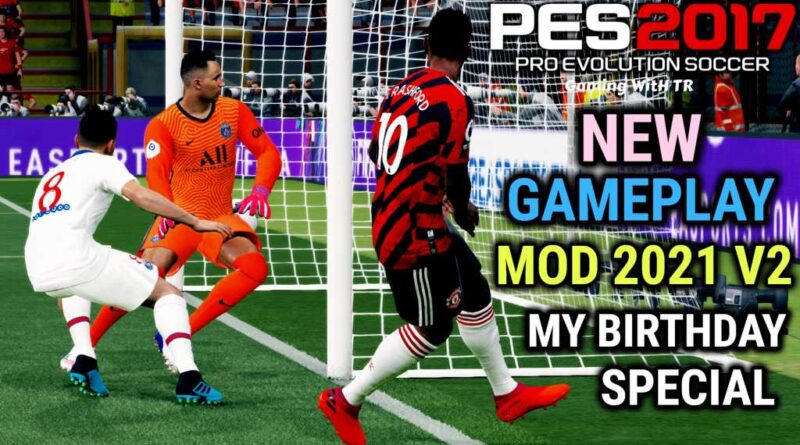 PES 2017 | NEW GAMEPLAY MOD 2021 V2 | MY BIRTHDAY SPECIAL | DOWNLOAD & INSTALL