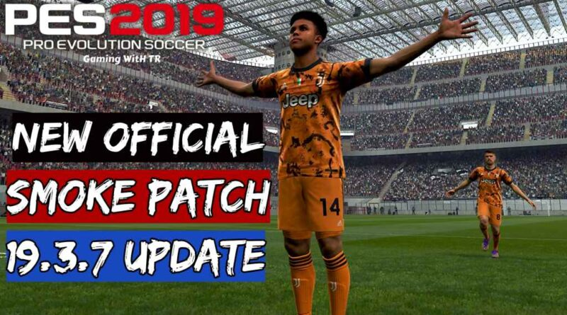 PES 2019 | NEW OFFICIAL SMOKE PATCH 19.3.7 UPDATE | DOWNLOAD & INSTALL