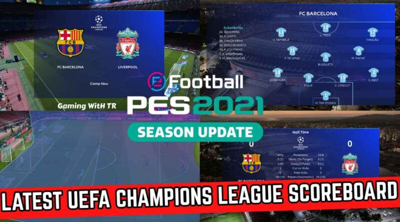 PES 2021 | LATEST UEFA CHAMPIONS LEAGUE SCOREBOARD | DOWNLOAD & INSTALL