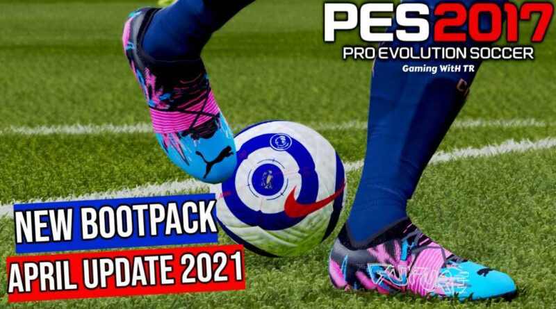 PES 2017 | NEW BOOTPACK 2021 | APRIL UPDATE | DOWNLOAD & INSTALL