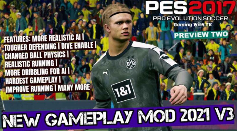 PES 2017 | NEW GAMEPLAY MOD 2021 V3 | PREVIEW TWO | DOWNLOAD & INSTALL