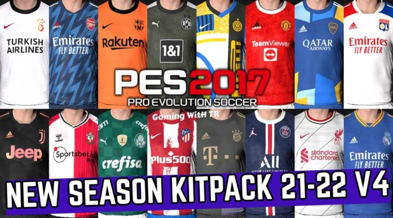 PES 2017 | NEW SEASON KITPACK 21-22 | UNOFFICIAL VERSION 4 | DOWNLOAD & INSTALL