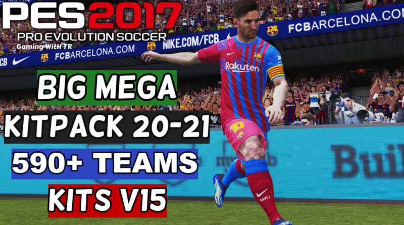 PES 2017 | BIG MEGA KITPACK 20-21 | 590+ TEAMS KITS V15 | DOWNLOAD & INSTALL