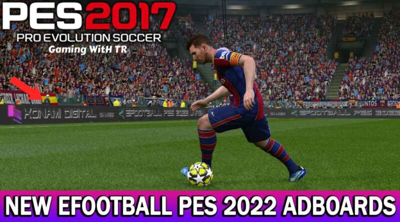 PES 2017   NEW EFOOTBALL PES 2022 ADBOARDS   UNOFFICIAL   DOWNLOAD & INSTALL