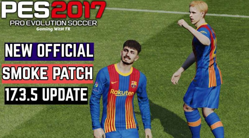 PES 2017 | NEW OFFICIAL SMOKE PATCH 17.3.5 UPDATE | DOWNLOAD & INSTALL