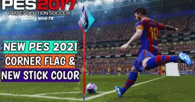 PES 2017   NEW PES 2021 CORNER FLAG & NEW STICK COLOR   DOWNLOAD & INSTALL